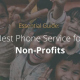 Best Phone Service for Non-Profits